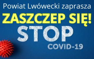 baner z napisem: Powiat Lwówecki zaprasza Zaszczep się! Stop Covid-19